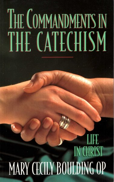 Image for The Commandments in the Catechism : Life in Christ