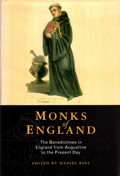 Image for Monks of England : The Benedictines in England from Augustine to the Present Day