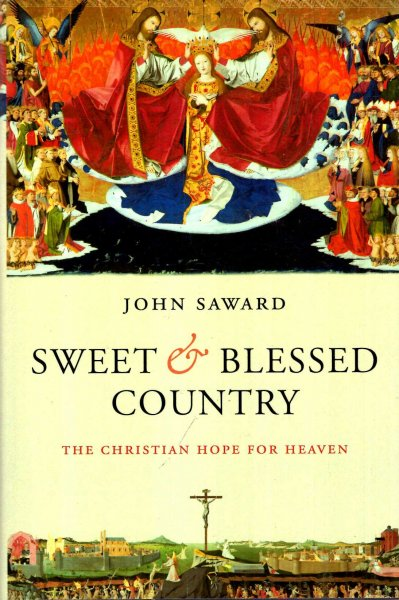 Image for Sweet And Blessed Country : The Christian Hope for Heaven