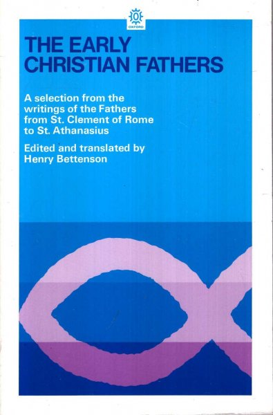 Image for The Early Christian Fathers : A Selection from the Writings of the Fathers from St. Clement of Rome to St. Athanasius (Oxford Paperbacks)