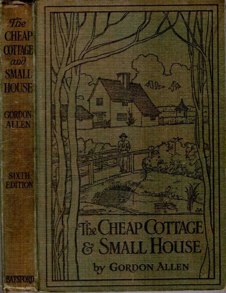 Image for The Cheap Cottage and Small House : a manual of economical building