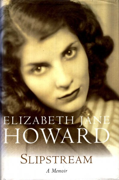 Image for Elizabeth Jane Howard: Slipstream, A Memoir