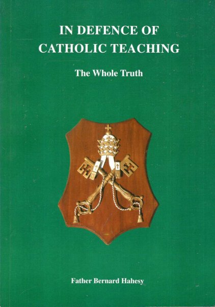 Image for In Defence of Catholic Teaching - the whole truth
