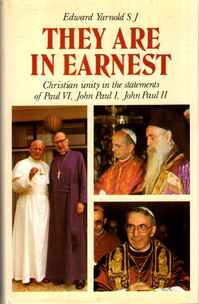 Image for They are in Earnest : Christian Unity in the Statements of Paul VI, John Paul I, John Paul II