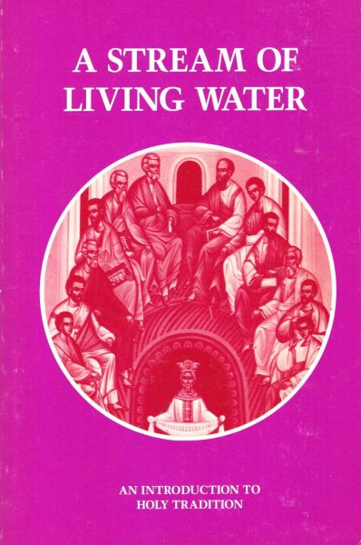 Image for A Stream of Living Water - an introduction to Holy tradition