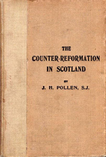 Image for The Counter-Reformation in Scotland with special reference to the Revival of 1585 to 1595