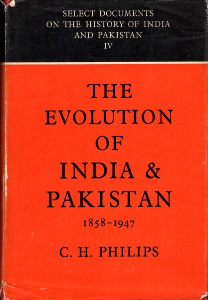 Image for The Evolution of India and Pakistan 1858 to 1947 : Select Documents