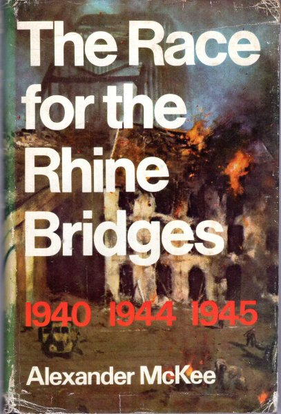 Image for The Race for the Rhine Bridges, 1940 and 1944-1945