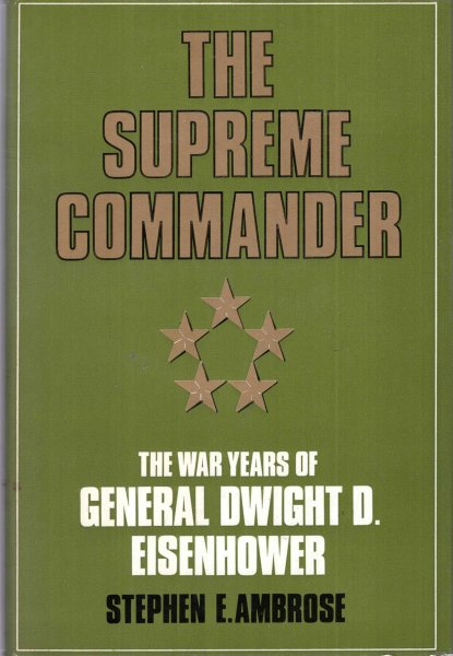 Image for Supreme Commander : The War Years of General Dwight D.Eisenhower