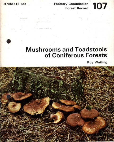 Image for Forestry Commission : Forest Record No 107 : Mushrooms and Toadstools of Coniferous Forests