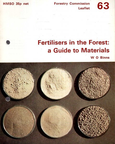 Image for Forestry Commission Leaflet No 63 : Fertilisers in the Forest : a guide to materials