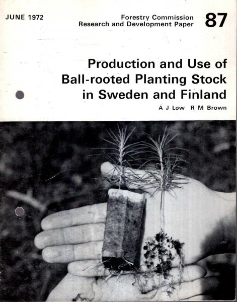Image for Forestry Commission Research and Development Paper No 87 : Production and Use of Ball-rooted Planting Stock in Sweden and Finland