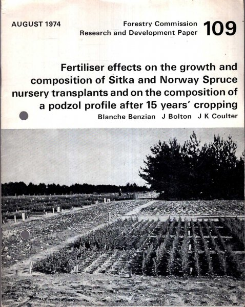 Image for Forestry Commission Research and Development Paper No 109 : Fertiliser Effects on the growth and composition of Sitka and Norway Spruce nursery transplants and on the composition of a podzol profile after 15 years cropping