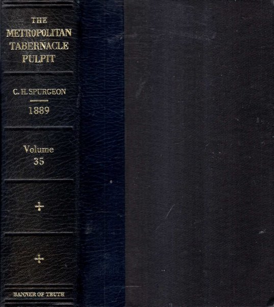 Image for The Metropolitan Tabernacle Pulpit, volume 35, Sermons preached and revised in 1889