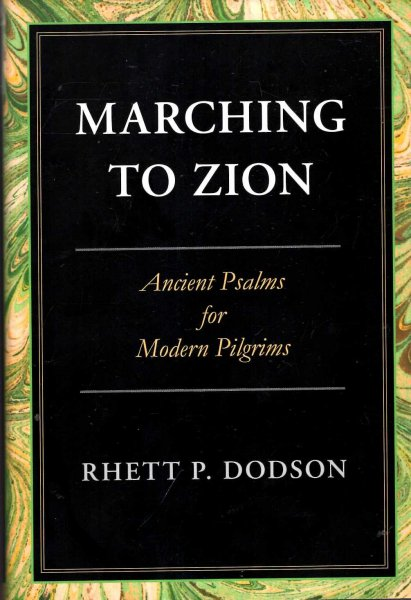 Image for Marching To Zion : Ancient Psalms for Modern Pilgrims