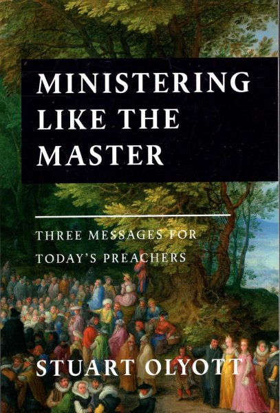 Image for Ministering Like the Master : Three Messages for Today's Preachers