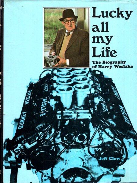 Image for Lucky All My Life : The  Biography of Harry Weslake