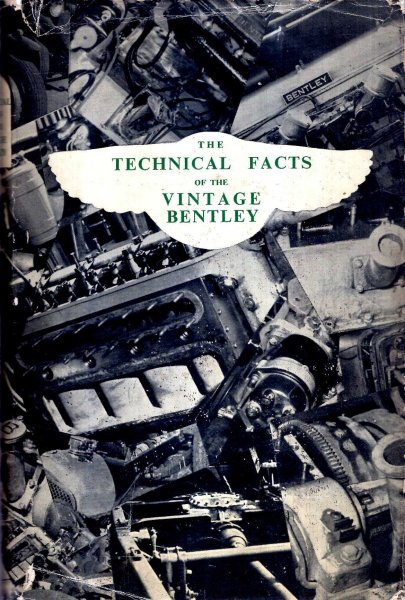 Image for The Technical Facts of the Vintage Bentley [with] Supplement & Index [with] Corrigenda