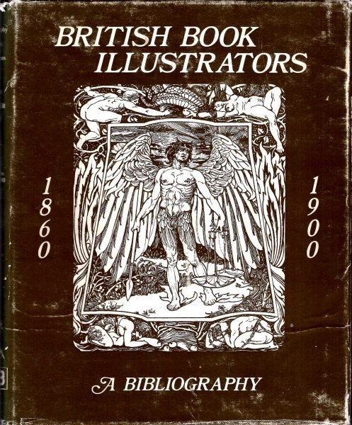 Image for British Book Illustrators : A Bibliography, 1860-1900 First Series