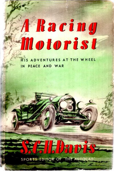 Image for A Racing Motorist - his adventures at the wheel in peace and war