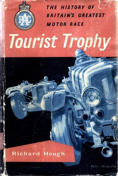 Image for Tourist Trophy - the history of Britain's greates Motor Race