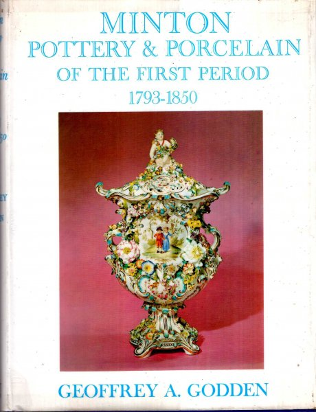 Image for Minton Pottery and Porcelain of the First Period, 1793-1850