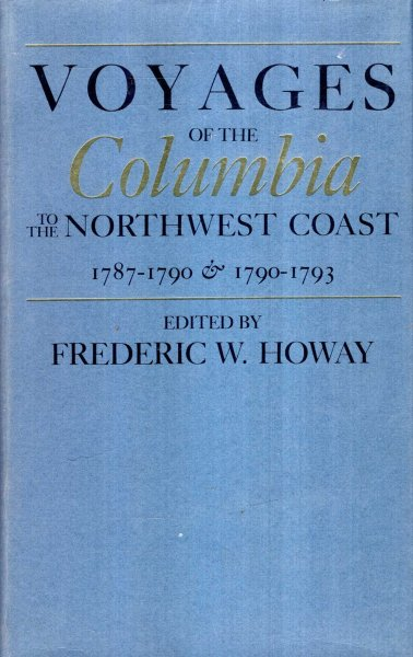 Image for Voyages of the Columbia to the Northwest Coast, 1787-1790 and 1790-1793 (North Pacific Studies Series)