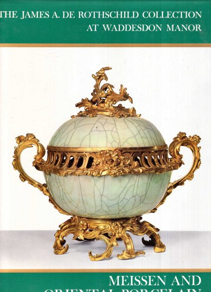 Image for Meissen and other European Porcelain [with] Oriental Porcelain : The James A. de Rothschild Collection at Waddesdon Manor