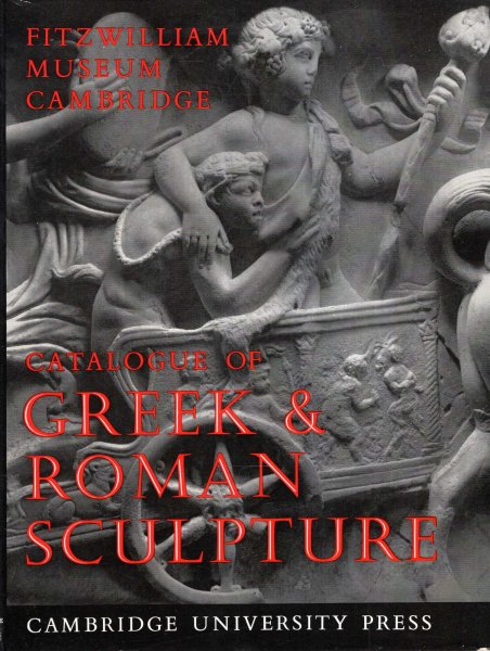 Image for A Catalogue of Greek & Roman Sculpture in the Fitzwilliam Museum, Cambridge