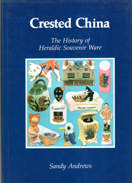 Image for Crested China : The History of Heraldic Souvenir Ware