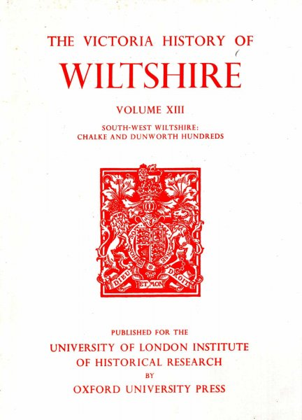 Image for The Victoria History of the Counties of England : A History of Wiltshire: Volume XIII (13) ASouth-west Wiltshire : Chalke and Dunworth Hundreds