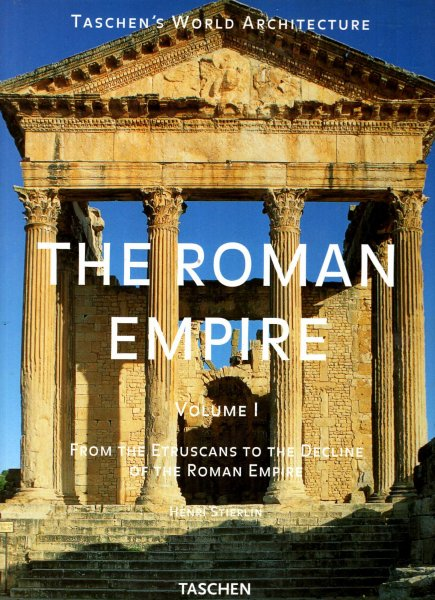 Image for The Roman Empire: From the Etruscans to the Decline of the Roman Empire: 1 (Taschen's World Architecture S.)