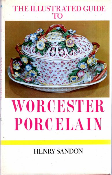 Image for The Illustrated Guide to Worcester Porcelain 1751 - 1793