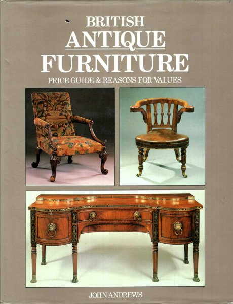 Image for British Antique Furniture:  Price Guide & Reasons for Values