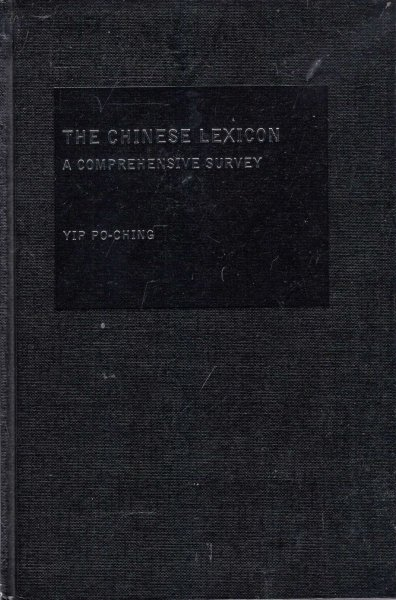 Image for The Chinese Lexicon : A Comprehensive Survey