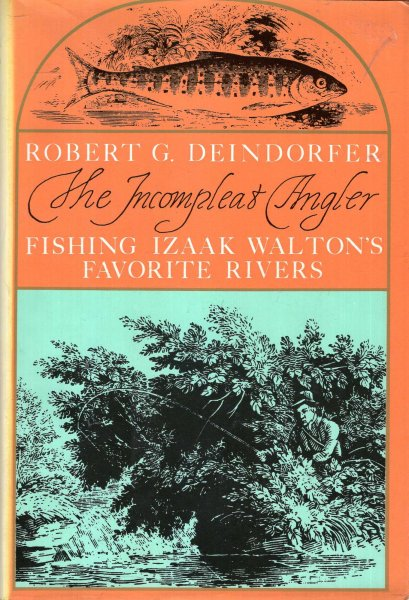 Image for The Incompleat Angler : Fishing Izaak Walton's Favorite Rivers