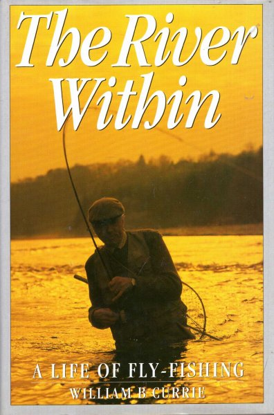 Image for The River within : A Life of Fly-fishing