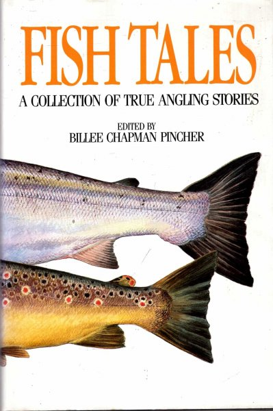 Image for Fish Tales, a collection of true angling stories