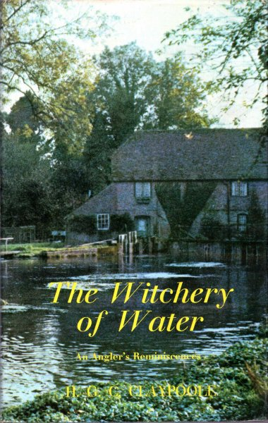 Image for The Witchery of Water, An Angler's Reminiscences
