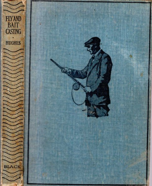 Image for The Principles and Practice of Fly and Bait Casting