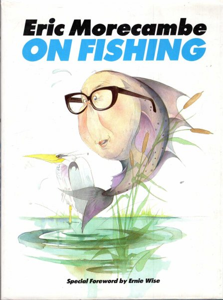 Image for Eric Morecambe on Fishing