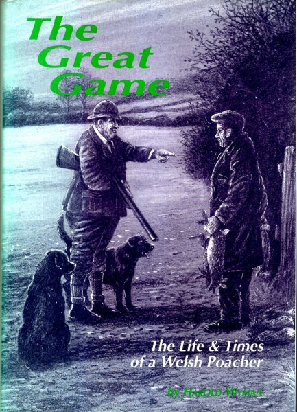 Image for The Great Game : The Life and Times of a Welsh Poacher
