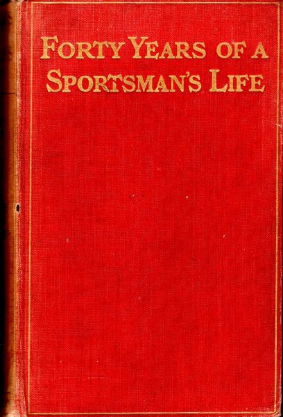 Image for Forty Years of a Sportsman's Life