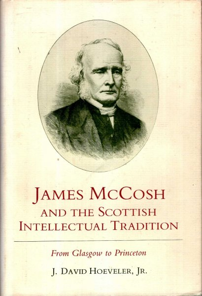 Image for James McCosh and the Scottish Intellectual Tradition from Glasgow to Princeton