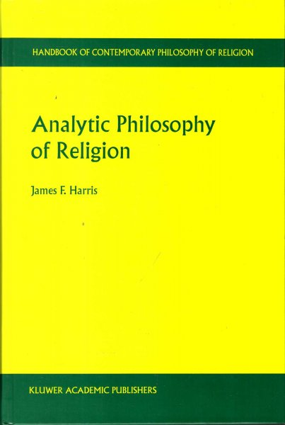 Image for Analytic Philosophy of Religion (Handbook of Contemporary Philosophy of Religion)
