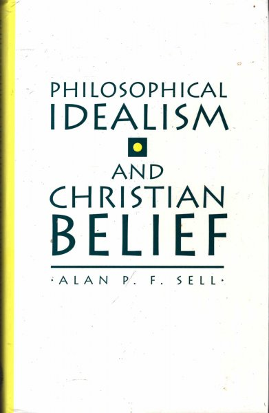 Image for Philosophical Idealism and Christian Belief