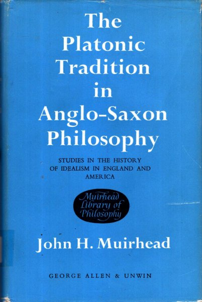 Image for The Platonic Tradition in Anglo-Saxon Philosophy, studies in the history of idealism in England and America