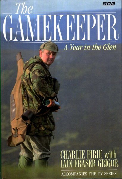 Image for The Gamekeeper : A Year in the Glen