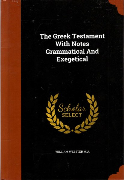 Image for The Greek Testament With Notes Grammatical And Exegetical : volume II containing the Epistles and The Apocalypse