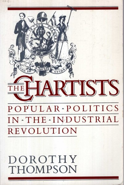 Image for The Chartists : Popular Politics in the Industrial Revolution